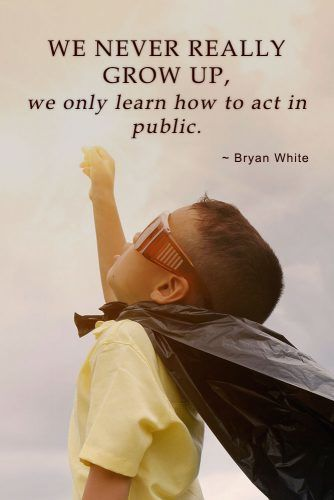 We never really grow up, we only learn how to act in public #inspirationalquotes #lifequotes #truequotes