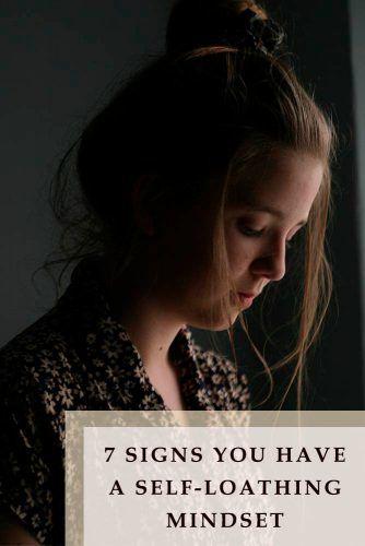7 Signs Of A Self-Loathing Mindset #psychology #livetruths #help