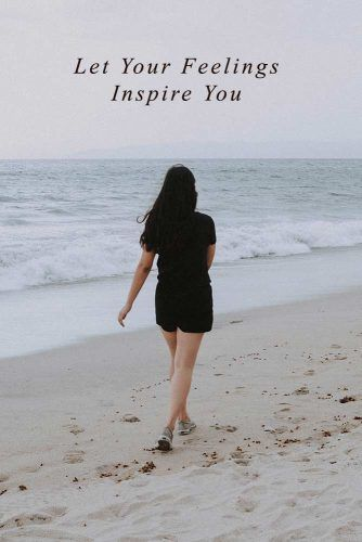 Your Feelings May Be Your Inspiration #love #relationship