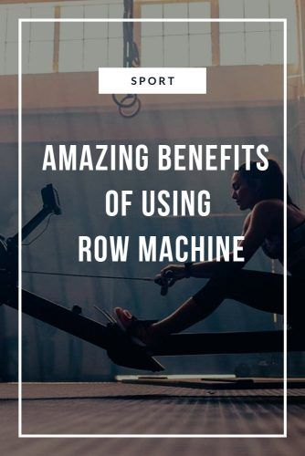 Other Amazing Benefits Of Using Row Machine #workout #sport