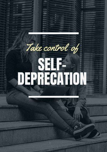 Take Control Of Self-Deprecation #psychology #relationship