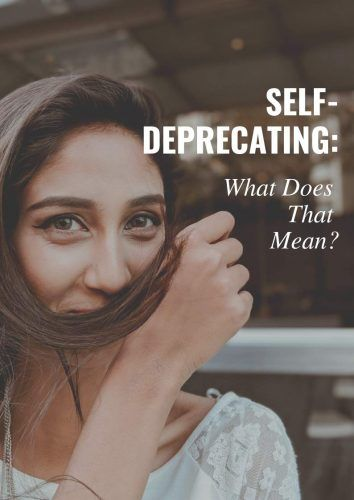 Self-Deprecating: What Does That Mean? #psychology #relationship