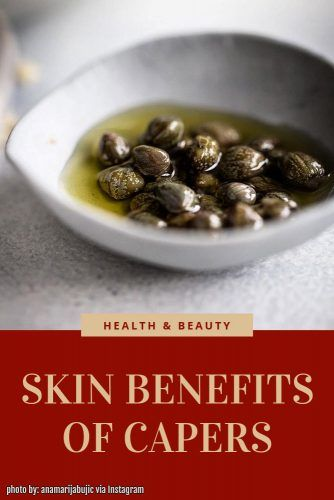 Capers Skin Benefits #health #skinbenefits