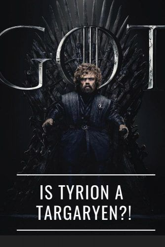 Is Tyrion a Targaryen? #tyrionlannister