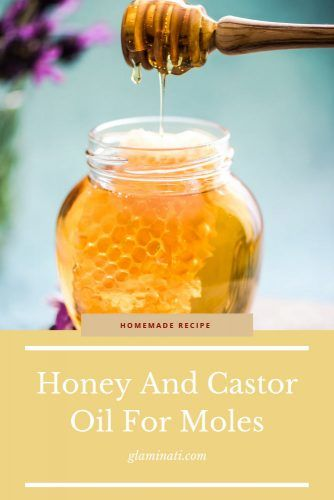 Honey And Castor Oil For Moles #honey #natural