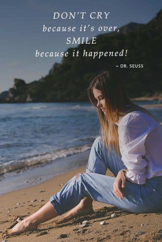 Don't cry because it's over, smile because it happened. ― Dr. Seuss #lovequotes #quotes