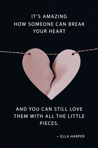 It's amazing how someone can break your heart and you can still love them with all the little pieces. - Ella Harper #lovequotes #quotes