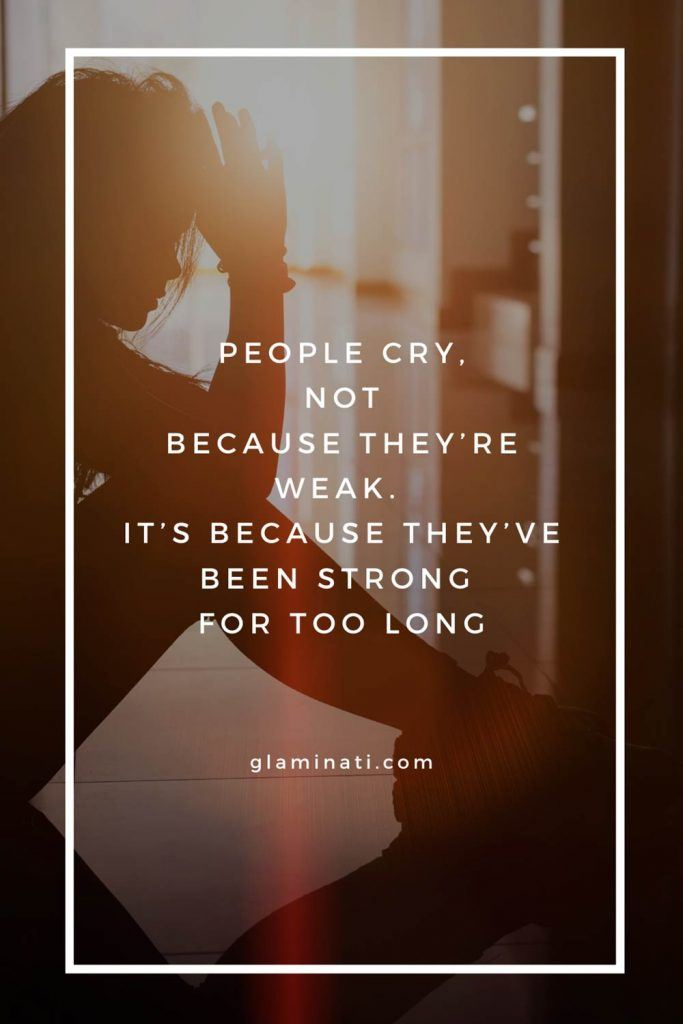 People cry, not because they're weak #cry #strong