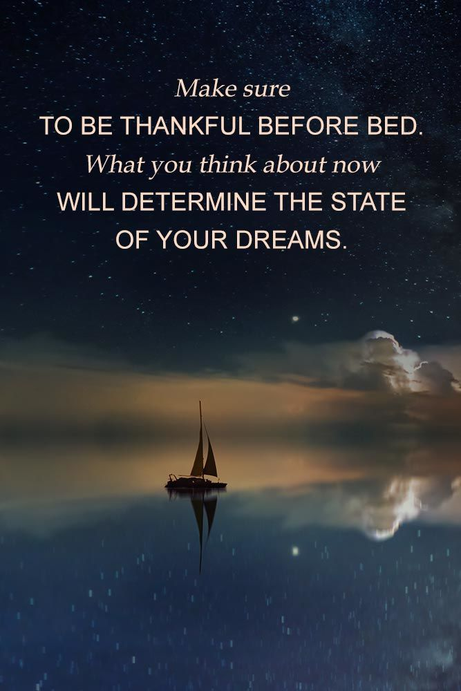 What you think about now will determine the state of your dreams. #quotes #inspirationalquotes
