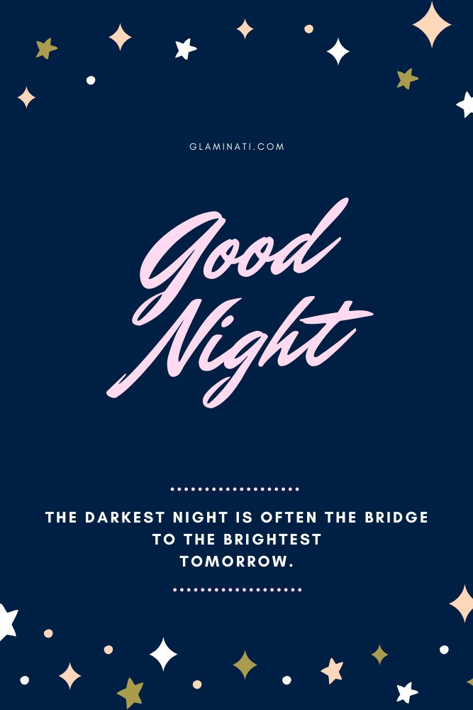 The darkest night is often the bridge to the brightest tomorrow. Good Night. #goodnight #deepquotes