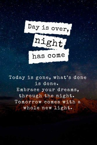Day is over, night has come. #lovequotes #inspirationalquotes