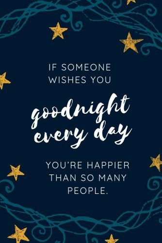 If someone wishes you goodnight every day, you're happier than so many people. #lovequotes #inspirationalquotes