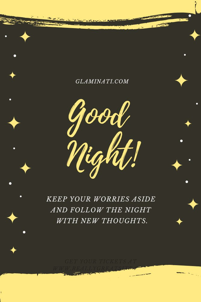 Keep your worries aside and follow the night with new thoughts. Good Night #sweetmessenges #sms