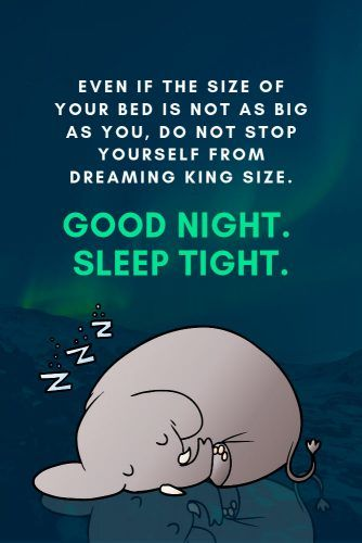 Even if the size of your bed is not as big as you, do not stop yourself from dreaming king size. Good night. Sleep tight. #lovequotes #inspirationalquotes