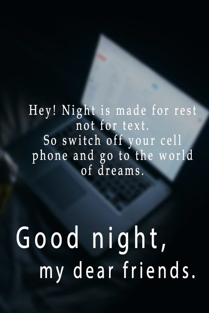 Hey! Night is made for rest not for text. #lovequotes #inspirationalquotes