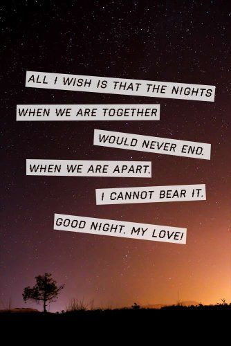 All I wish is that the nights when we are together would never end. #quotes #inspirationalquotes