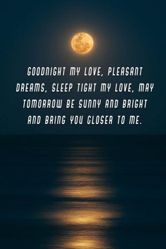 Goodnight my love #lovequotes #inspirationalquotes