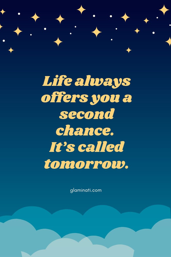 Life always offers you a second chance. It's called tomorrow. #quotes #motivationquotes
