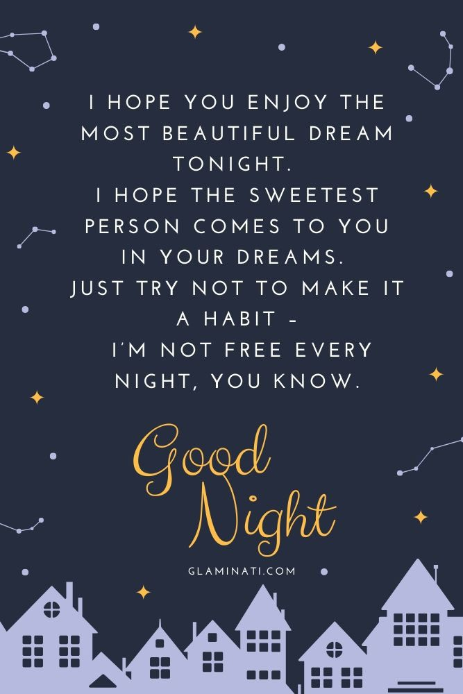 I hope you enjoy the most beautiful dream tonight. #quotes