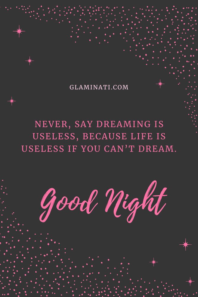 Never, say dreaming is useless, because life is useless if you can't dream. #sleep #sweetdream