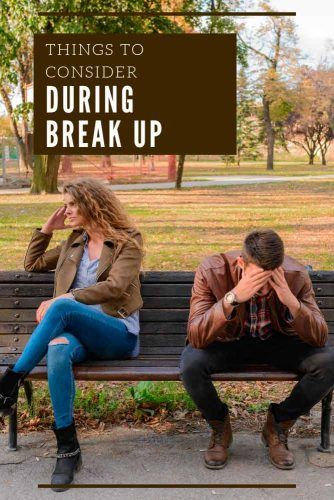 Things To Consider During The Break Up #love #relationship