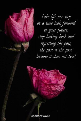 Take life one step at a time look forward to your future #love #qoutes #life