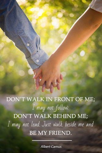 Just walk beside me and be my friend #love #qoutes #life