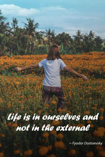 Life is in ourselves and not in the external #love #qoutes #life