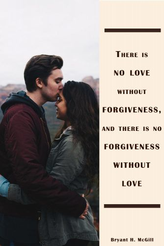 There is no love without forgiveness, and there is no forgiveness without love #quotes #relationship