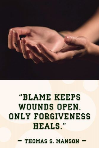 Blame keeps wounds open. Only forgiveness heals. #quotes #relationship
