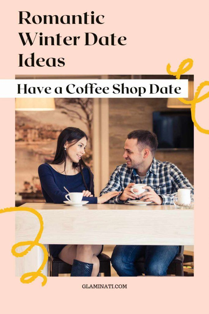 Have a Coffee Shop Date