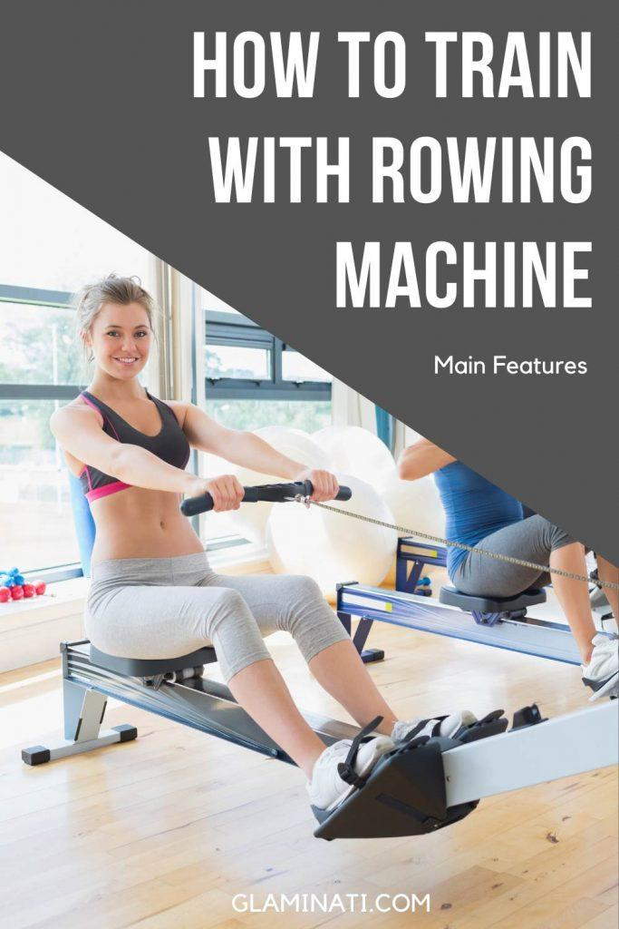 Main Features Of Rowing Machine Workout