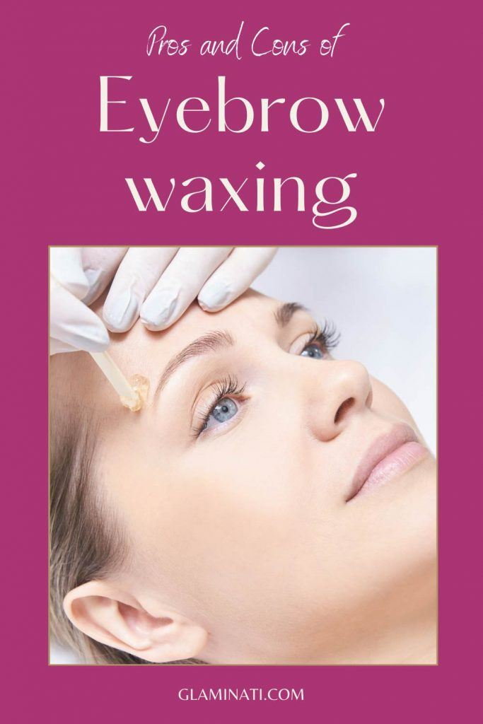What are the Pros and Cons of Eyebrow Waxing?