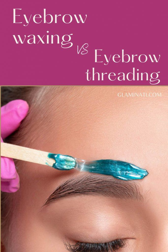 What's the Difference Between Eyebrow Waxing and Eyebrow Threading?