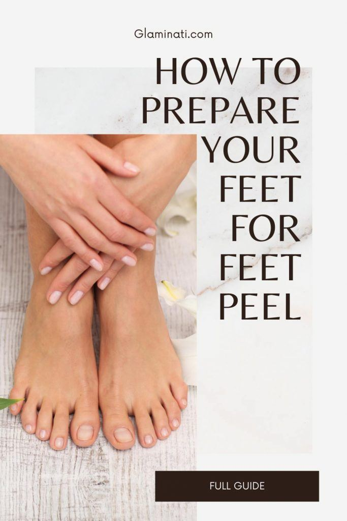 How To Prepare Your Feet For Feet Peel